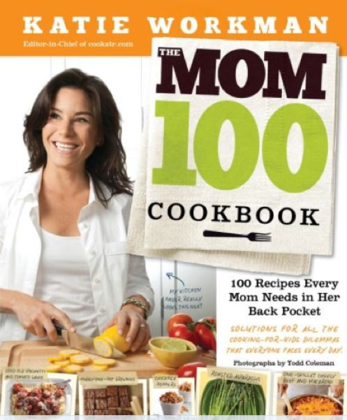100 recipes every Mom needs in her back pocket.