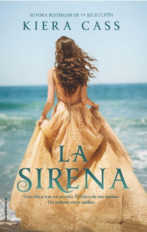 La sirena : Kiera Cass - Roca Libros