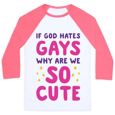 """You're cute and queer and no one can tell you otherwise! This controversial LGBT pride design features the question """"If God Hates Gays Why Are We So Cute"""" for the cute gay that loves to prove that God loves gays! Perfect for LGBT pride, gay pride, queer pride, and expressing your sexuality with cuteness!"""