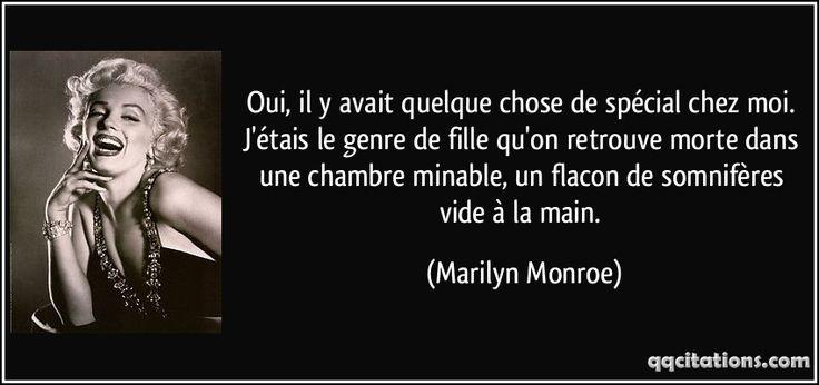 Oui, il y avait quelque chose de spécial chez moi. J'étais le genre de fille qu'on retrouve morte dans une chambre minable, un flacon de somnifères vide à la main. (Marilyn Monroe) #citations #MarilynMonroe