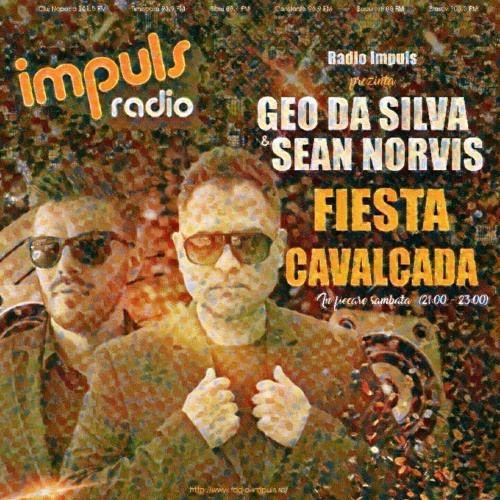 Fiesta Cavalcada week3 By Geo Da Silva & Sean Norvis @Radio Impuls