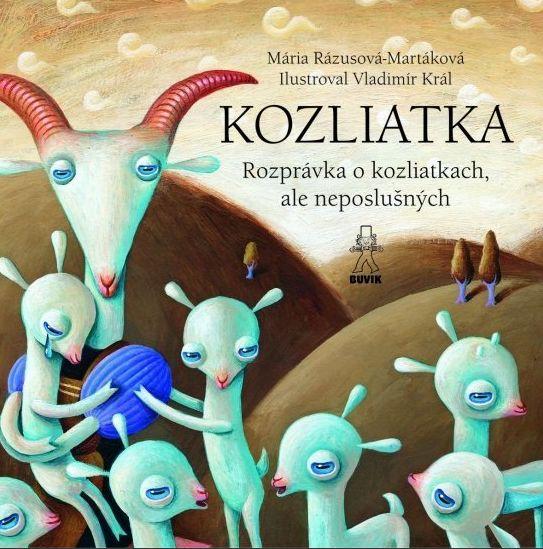 """""""Rozprávka o kozliatkach, ale neposlušných"""" written by Mária Rázusová-Martáková & illustrated by Vladimír Kráľ"""