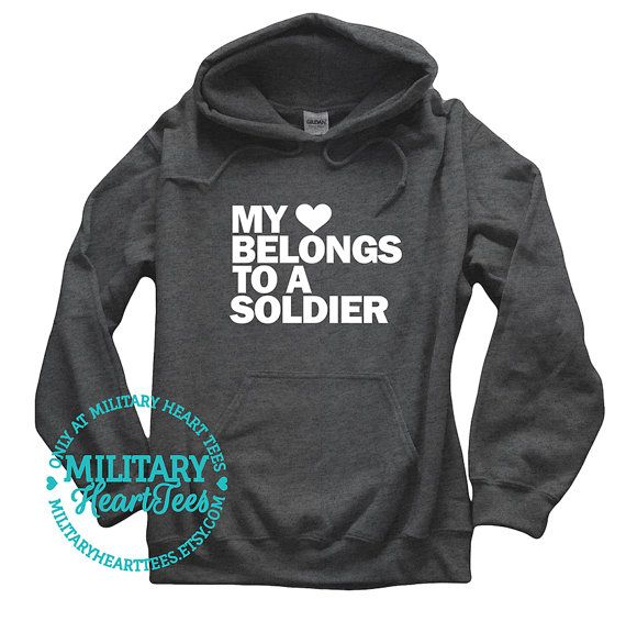 My Heart Belongs to a Soldier unisex sweatshirt. This style can be made for any military branch and is also available on t-shirts and tank