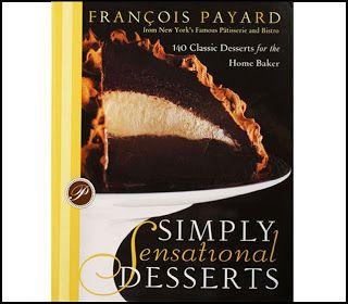 Chef Francois Payard Desserts! #French #recipe #cookbook