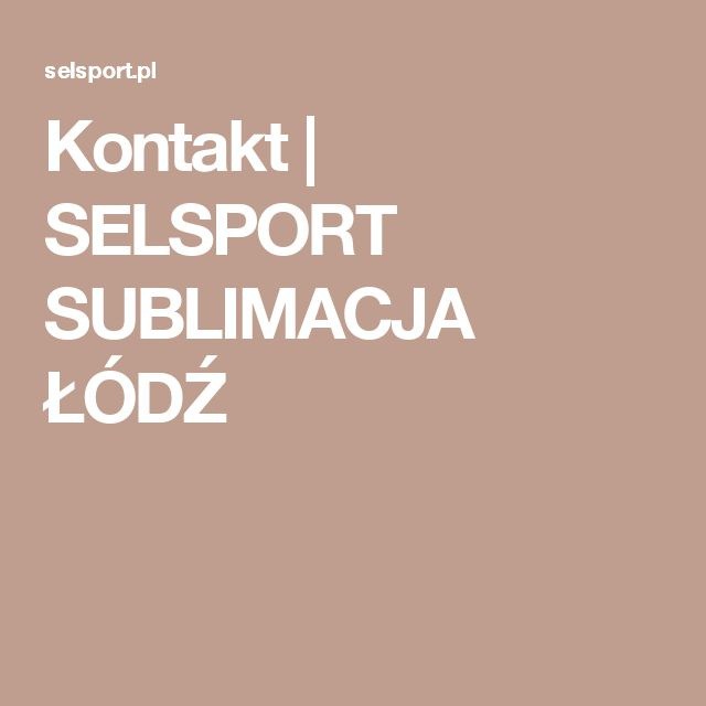 Kontakt | SELSPORT SUBLIMACJA ŁÓDŹ