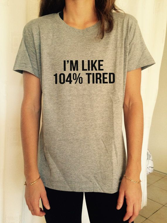 I'm like 104% Tired T Shirt Unisex womens gifts by stupidstyle