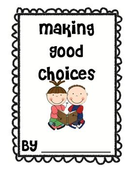 Making Good Choices--Beginning of the school year--first week of school-first day of school.