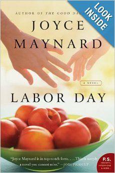 Labor Day: A Novel (P.S.): Joyce Maynard: Amazon.com: Books