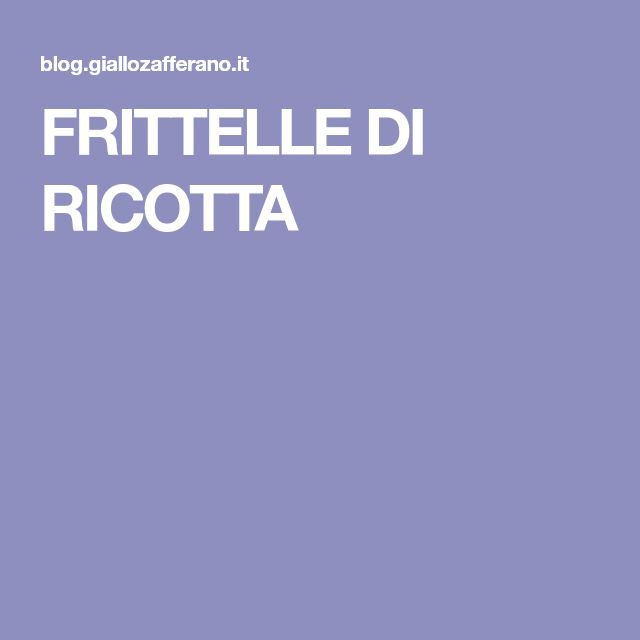 FRITTELLE DI RICOTTA