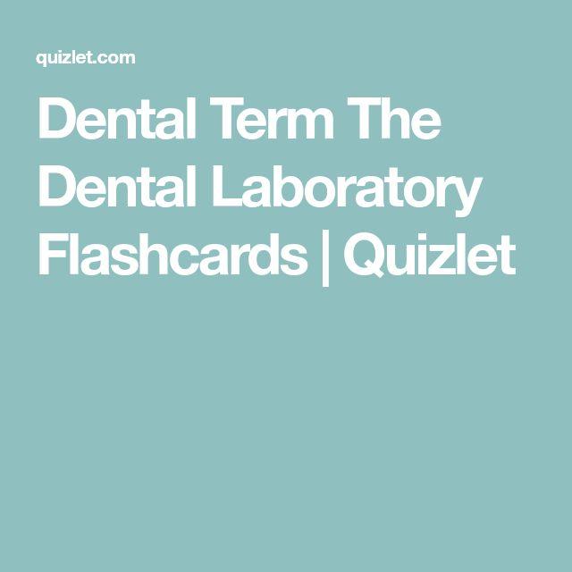 Dental Term The Dental Laboratory Flashcards   Quizlet