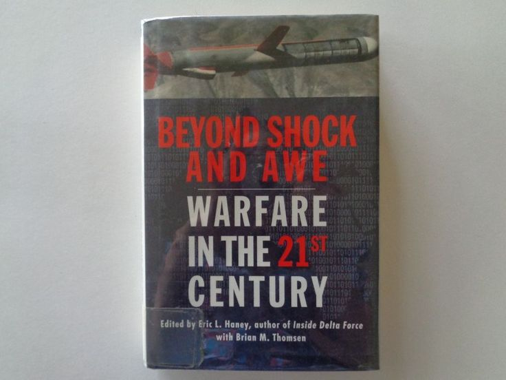 Beyond Shock and Awe Warfare in the 21st Century