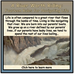 A River Worth Riding: Fourteen Rules for Navigating Life