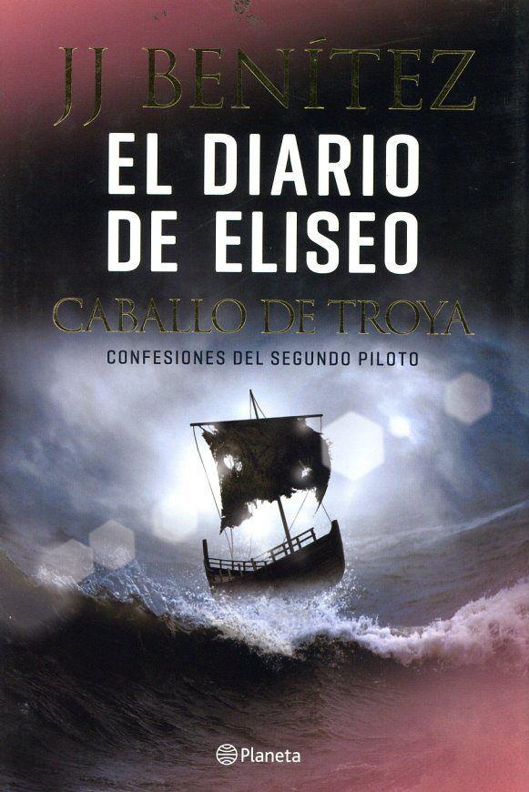 Benitez J J El Diario De Eliseo Caballo De Troya
