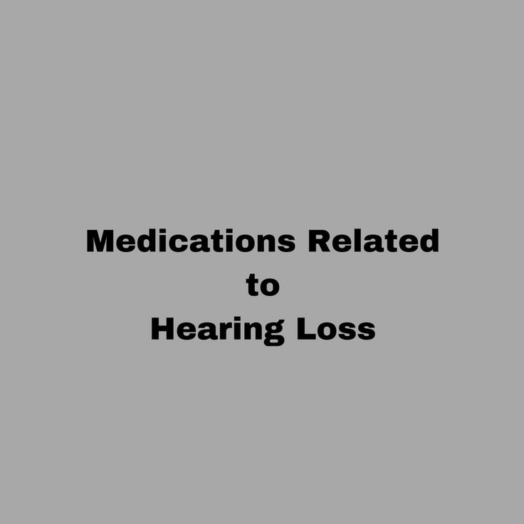 Hearing Loss due to Medications – Which Medications are Ototoxic