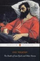 The Death of Ivan Ilych. by Leo Tolstoy