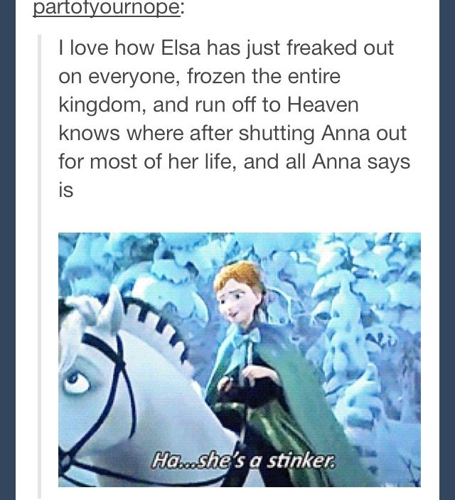 XD Hahaha!!! Anna! <3 this is why Anna is my favorite Disney princess!