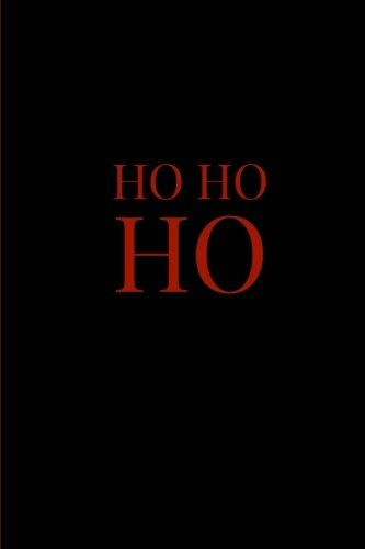 Ho Ho HO by Bitchy FIts https://www.amazon.com/dp/1981770208/ref=cm_sw_r_pi_dp_U_x_IZZxAbJ6C19XY