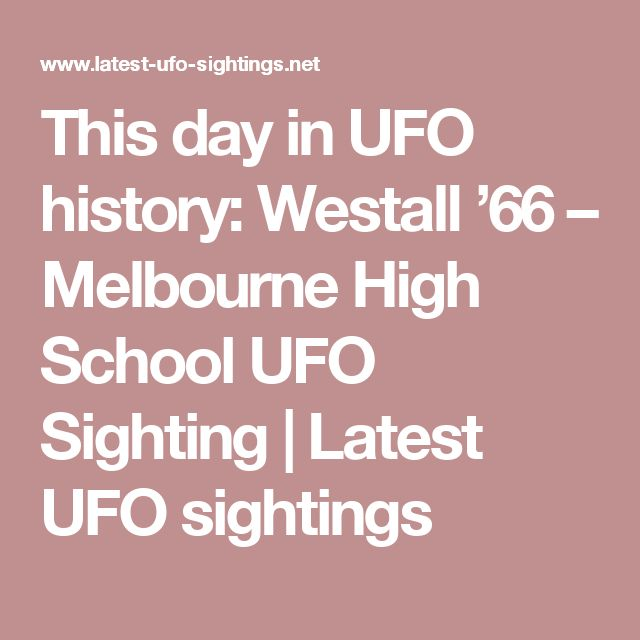 This day in UFO history: Westall '66 – Melbourne High School UFO Sighting | Latest UFO sightings