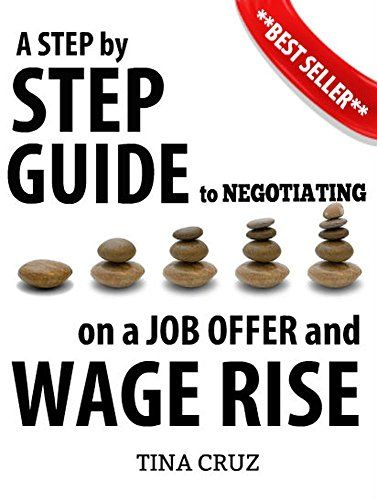 Negotiating on a Job Offer & Wage Rise: How to get what you really deserve by Tina Cruz http://www.amazon.co.uk/dp/B0193S8BIW/ref=cm_sw_r_pi_dp_DYnKwb1CQ962E