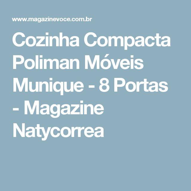 Cozinha Compacta Poliman Móveis Munique - 8 Portas - Magazine Natycorrea