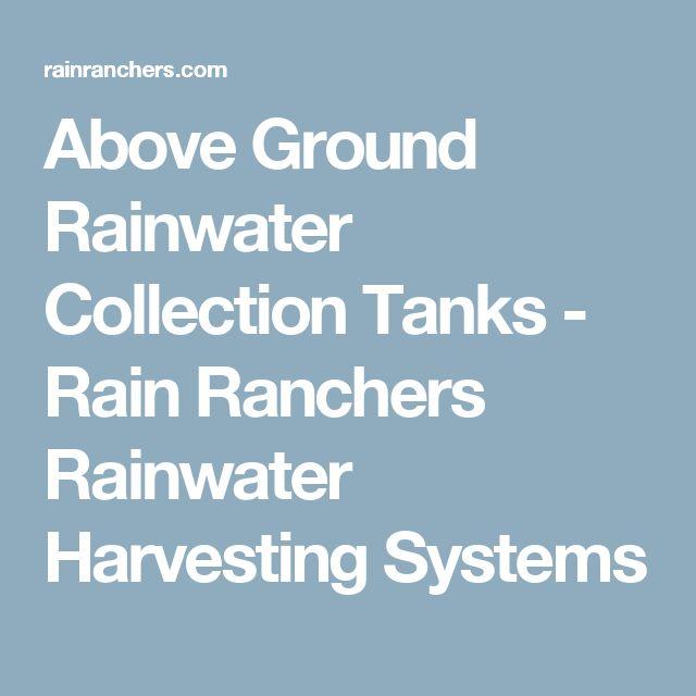Above Ground Rainwater Collection Tanks - Rain Ranchers Rainwater Harvesting Systems