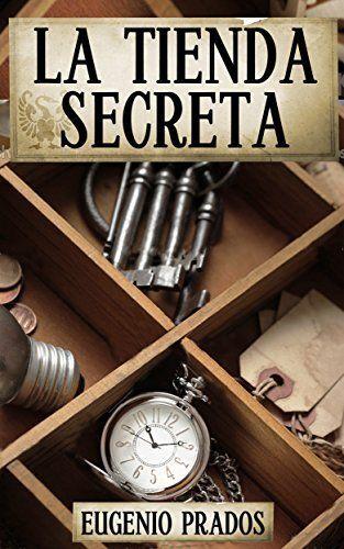 """LA TIENDA SECRETA: Aventuras, misterios y suspense de Eugenio Prados,  """"Ana Faure, con diecinueve años, descubre que su padre, que la abandonó siendo una niña, aparece asesinado en un pequeño pueblo de Francia. Su trabajo, relacionado con las antigüedades, siempre fue un misterio para ella, y decide investigar sobre sus últimos días.   http://www.amazon.es/dp/B00N6VA2BM/ref=cm_sw_r_pi_dp_5YBAub0N04FMF"""