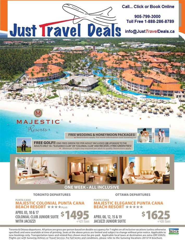 Experience a Majestic Holiday in Punta  Cana at Majestic Resorts - Toronto &  Ottawa departures call 1-888-286-8789 or www.JustTravelDeals.ca