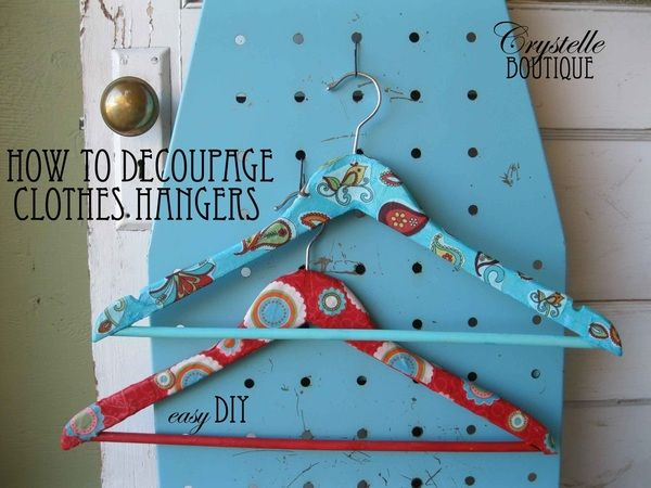 Mod Podge wooden hangers:  tissue paper, fabric, MP.  Cover hanger part by part with a thin layer of MP adding tiny shreds of torn tissue paper as you go; let dry; cut out pieces of fabric, glue under/over them with thin layer of MP; seal coat all of hanger, done.