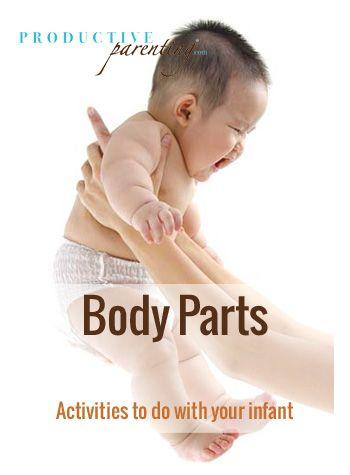 Productive Parenting: Preschool Activities - Body Parts - Early Infant Activities