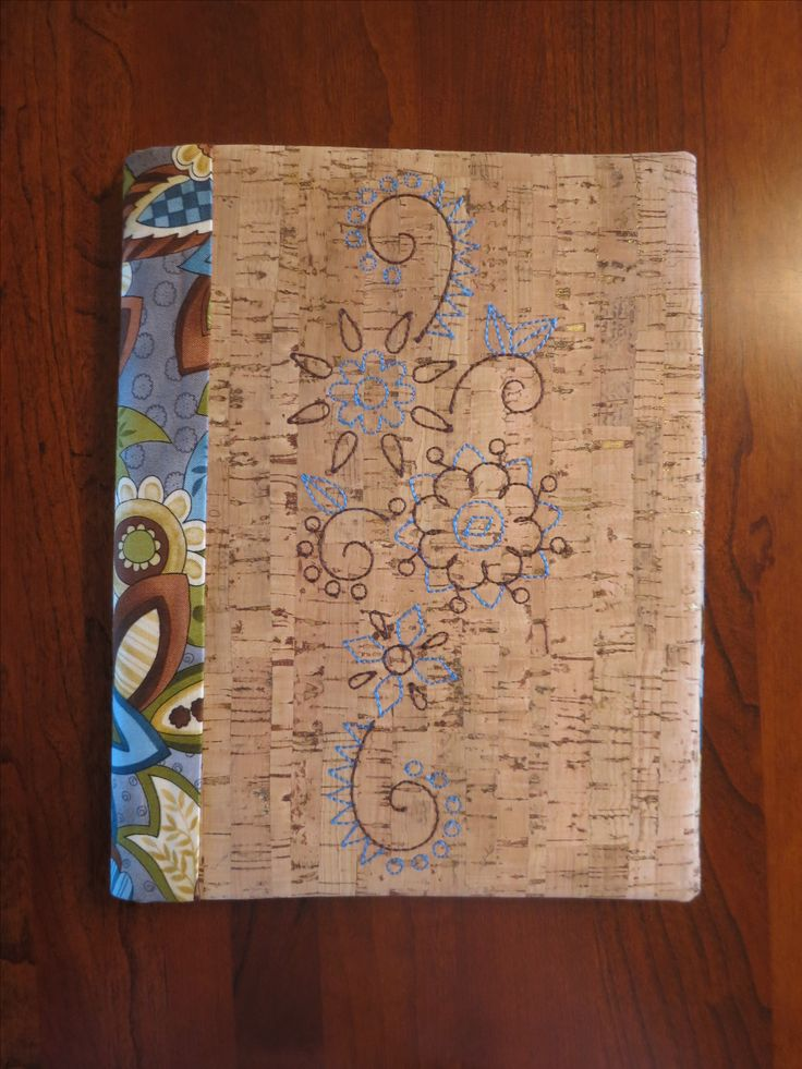 Journal cover based on pattern by Nancy Mahoney on Bernina's blog, weallsew. Cork fabric easy to work with!