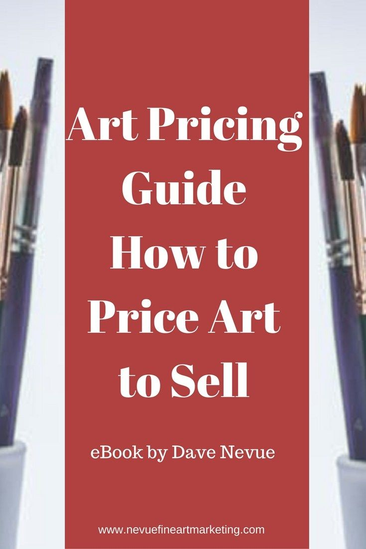Art Pricing Guide - How to Price Art to Sell by Dave Nevue. Everything you need to know about pricing your art to sell.