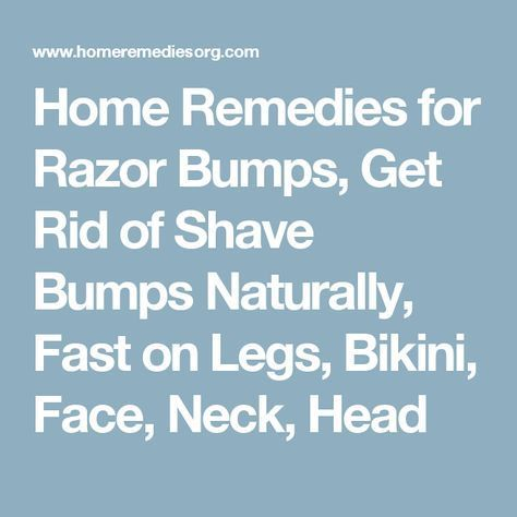 Home Remedies for Razor Bumps, Get Rid of Shave Bumps Naturally, Fast on Legs, Bikini, Face, Neck, Head