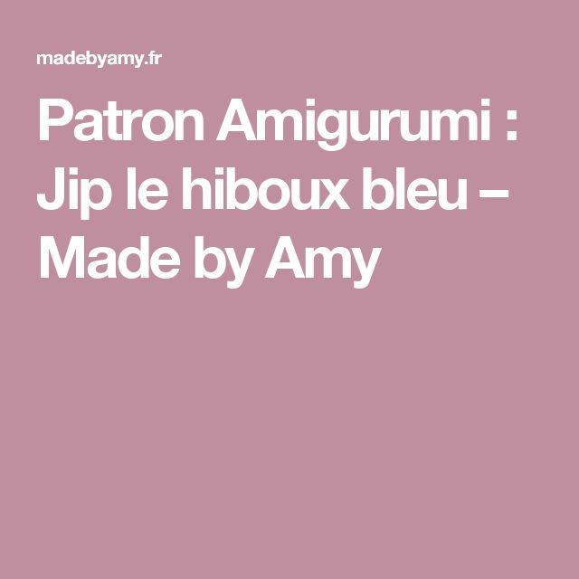 Patron Amigurumi : Jip le hiboux bleu – Made by Amy
