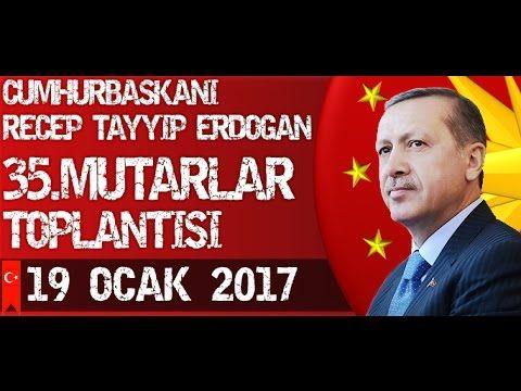 Cumhurbaşkanı Recep Tayyip Erdoğan 35. Muhtarlar Toplantısı 19 Ocak 2017