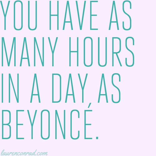 Not really.  If you count the hours put in by her nanny, her personal trainer, her assistants, her financial advisers, her stylists, her maids, her landscapers, her agents, her cooks, the people who run her errands, and the rest of her staff, I actually have a tiny fraction of the hours in a day that Beyonce has.