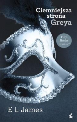 Ciemniejsza strona Greya - powieść erotyczna - bestseller
