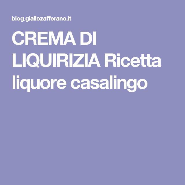 CREMA DI LIQUIRIZIA Ricetta liquore casalingo