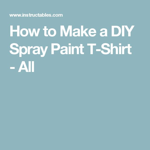 17 best ideas about spray paint shirts on pinterest. Black Bedroom Furniture Sets. Home Design Ideas