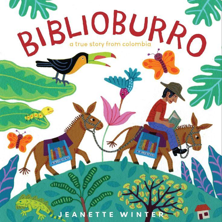 """Jeanette Winter. """"Biblioburro"""". Editorial Juventud. Ésta es una historia real que sucede en Colombia.  El maestro Luis, un día decide cargar sus dos burros, Alfa y Beto, con libros, para llevarlos a los niños que, por vivir en alejadas zonas rurales, no tienen acceso a ellos. Desde entonces, recorre el país con su biblioteca ambulante."""