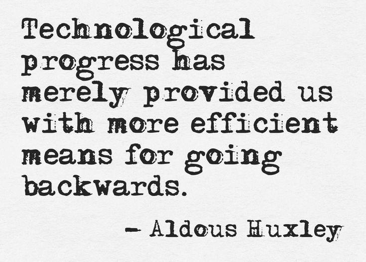 Aldous Huxley Quote #Technology #IT #ERP