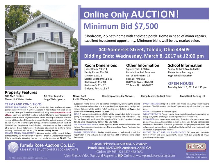 Excellent Investment Opportunity – Online Only Auction – Minimum Bid $7,500. 440 Somerset Street, Toledo, Ohio 43609 - Bidding Ends: Wednesday, March 8, 2017 at 12:00 pm. Open House: Monday, March 6, 2017 at 1:30 pm. 3 bedroom, 2.5 bath home in need of minor repairs. Stop by the open house. View the auction brochure, photos, video tour, and register to bid online. Pamela Rose Auction Company, LLC.