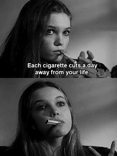 each cigarette cuts a day away from your life.