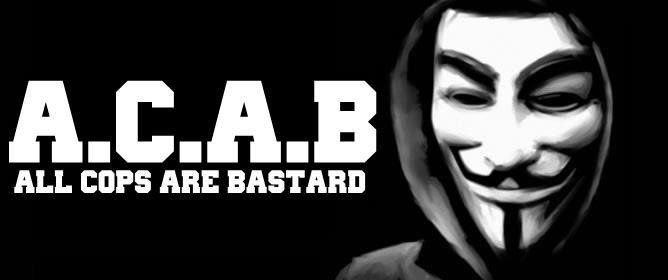 """Meaning of acronym ACAB and 1312 A.C.A.B. is anti-police acronym. It's abbreviation for """"AllCopsAreBastards"""". Today, the A.C.A.B. we can ..."""