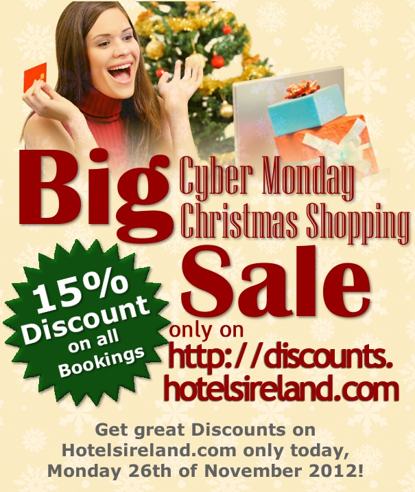 Big Cyber Monday Sale on Hotelsireland.com! 15% Reduction on all Hotel Rates. Go to http://discounts.hotelsireland.com for more info and to book!