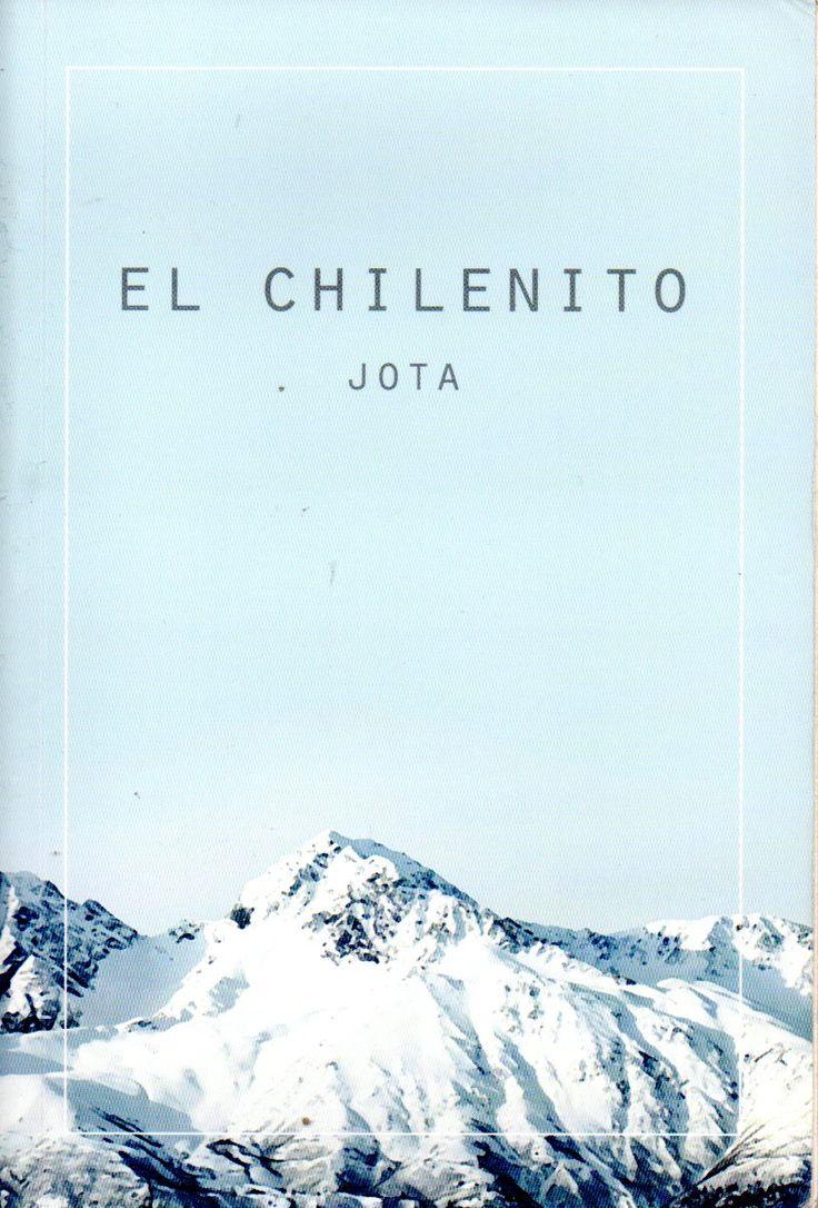 El Chilenito.2013 Autor: Jota, 1940- Novela histórica costumbrista que narra la cruda vida de los arrieros cordilleranos entre Junín de los Andes y una Hacienda en Chillán, al término del siglo XIX.
