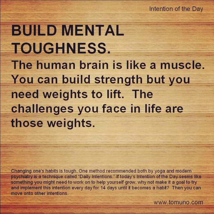 Mental toughness (Intention of the Day #iotd ). One of the most reassuring things I ever read was evidently mental toughness can be built. T minus 2 days to the weekend and counting! Greetings from Boston, MA :).
