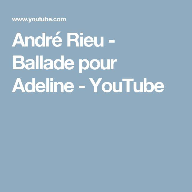 André Rieu - Ballade pour Adeline - YouTube