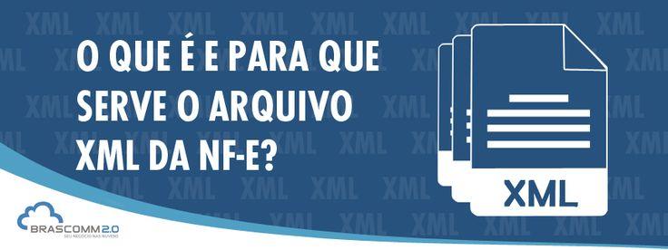 O que é e para que serve o arquivo XML da NF-e? http://www.brascomm.net.br/para-que-serve-o-arquivo-xml-da-nf-e/