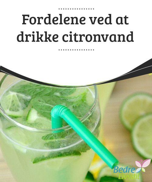 Fordelene ved at drikke #citronvand  Citronvand er gavnligt på #ethvert tidspunkt af dagen. Hvis du #drikker citronvand før morgenmaden, fjerner du giftstoffer, #regulerer dit stofskifte og undgår de frie #radikalers negative virkninger.