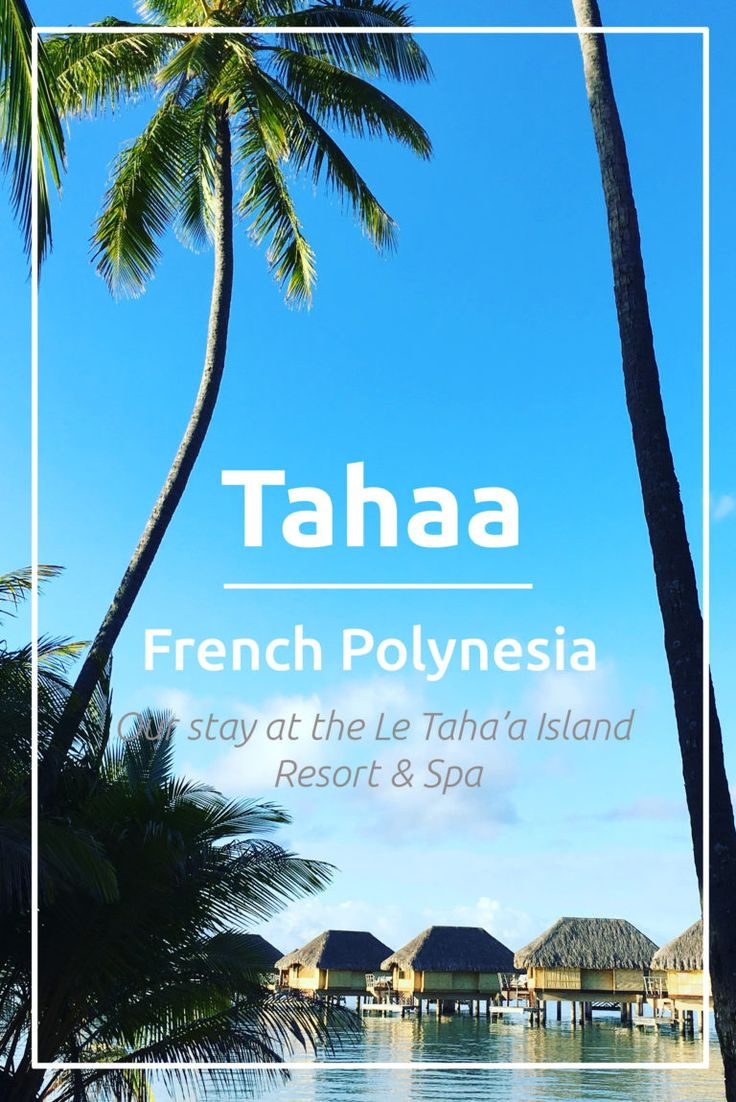 Review Le Taha'a Island Resort & Spa, read all about are stay during our honeymoon at the island of Taha'a in French Polynesia.